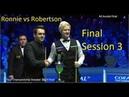Ronnie O'Sullivan vs Neil Robertson - (Final Session 3) Tour Championship Snooker 2019 Final