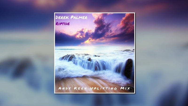 Derek Palmer - Riptide (Andy Kern Uplifting Mix)