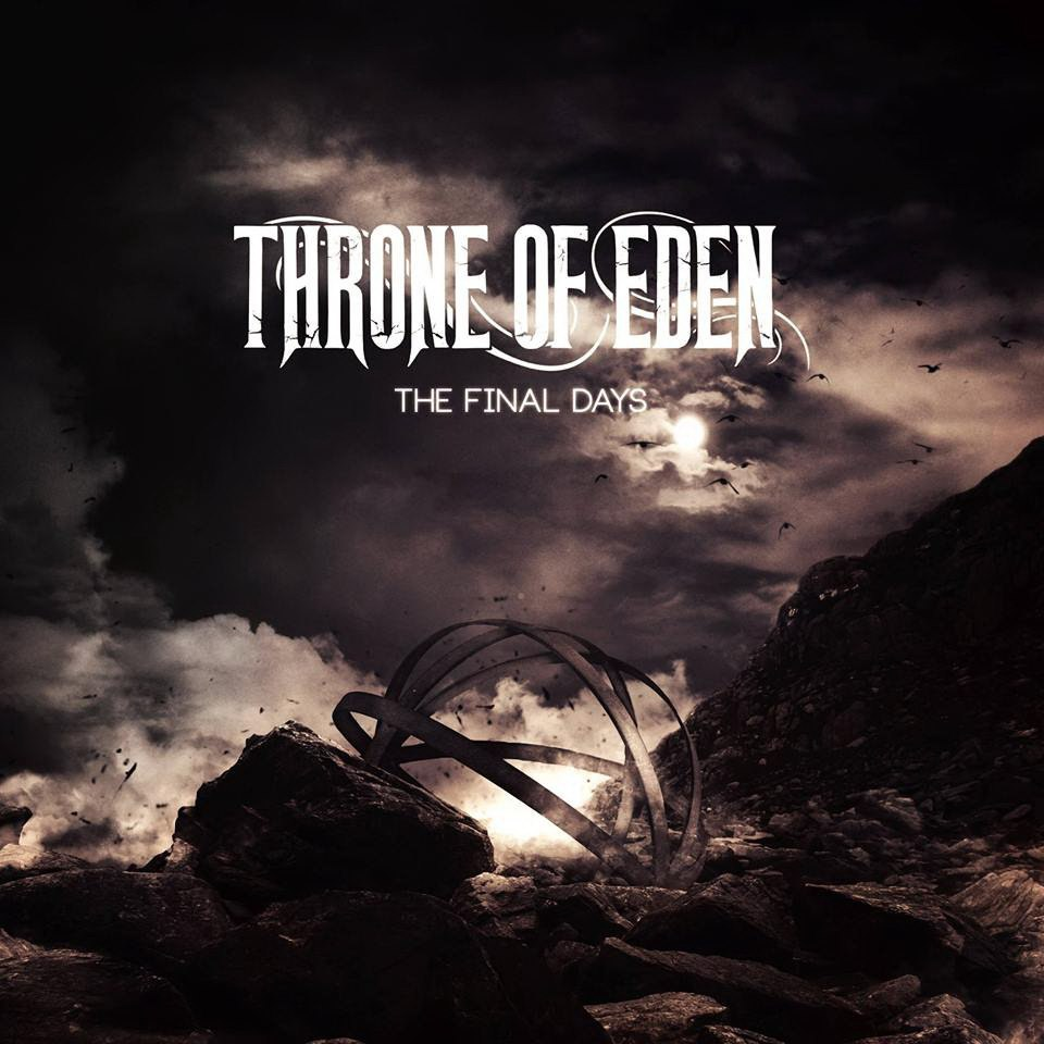 Throne Of Eden - The Final Days (2015)