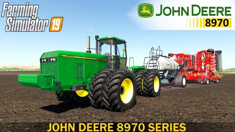 Farming Simulator 19 JOHN DEERE 8970 SERIES TRACTOR