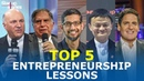Top 5 Entrepreneurship Lessons From Most Successful Entrepreneurs Life Lessons Startup Stories