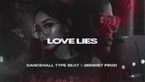 LOVE LIES Dancehall x The Weeknd Type Beat 2019 New Afrobeat Rnb Rap Instrumental Latin Beats