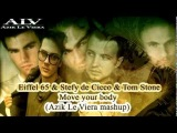 Eiffel 65 &amp Stefy de Cicco feat Tom Stone -- Move your body Azik Le Viera mashup