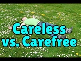 Careless or carefree