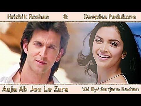 Hrithik Roshan and Deepika Padukone - VM Aaja Ab Jee Le Zara
