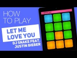 How to play LET ME LOVE YOU (Dj Snake feat. Justin Bieber) - SUPER PADS - Poison kit