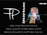 Fielthy Promotions Exclusive Interview with Brickhouse's Nathan Davis