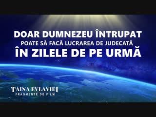 Segment Doar Dumnezeu întrupat poate să facă lucrarea de judecată în zilele de pe urmă