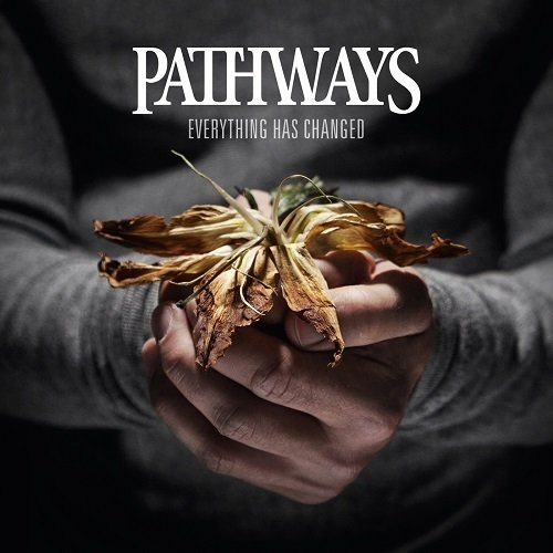 Pathways - Everything Has Changed (2013)