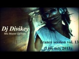 Trancу Session vol. 13 - Dj Divikey - Live mix (autumn 2013)