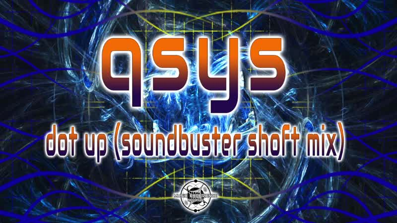 Qsys - Dot Up (Soundbuster Shoft Mix )
