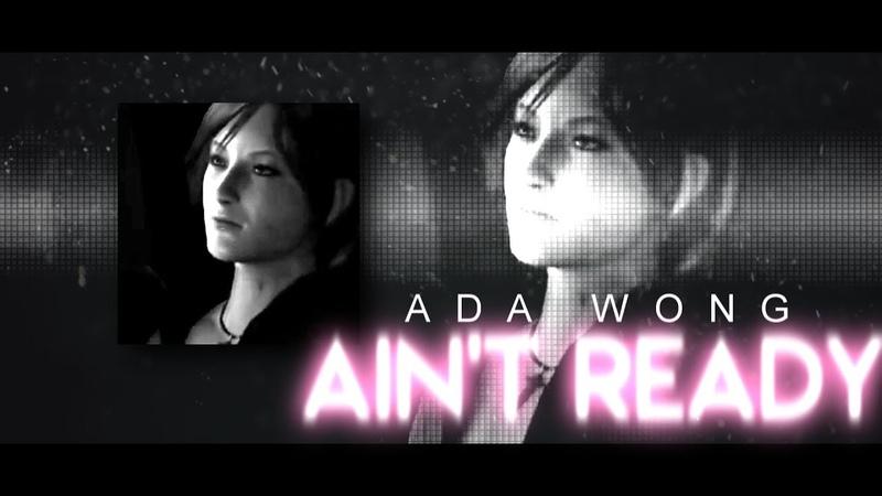 ♔  Ada Wong   Ain't Ready [GMV]