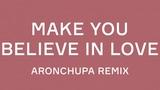 Marcus &amp Martinus - Lyrics to Make You Believe In Love (Aron Chupa remix)