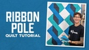 Make a Ribbon Pole Quilt with Rob Appell of Man Sewing Video Tutorial