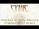 CYNIC Wheels Within Wheels TymonSound remix