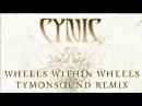 CYNIC Wheels Within Wheels TymonSound remix