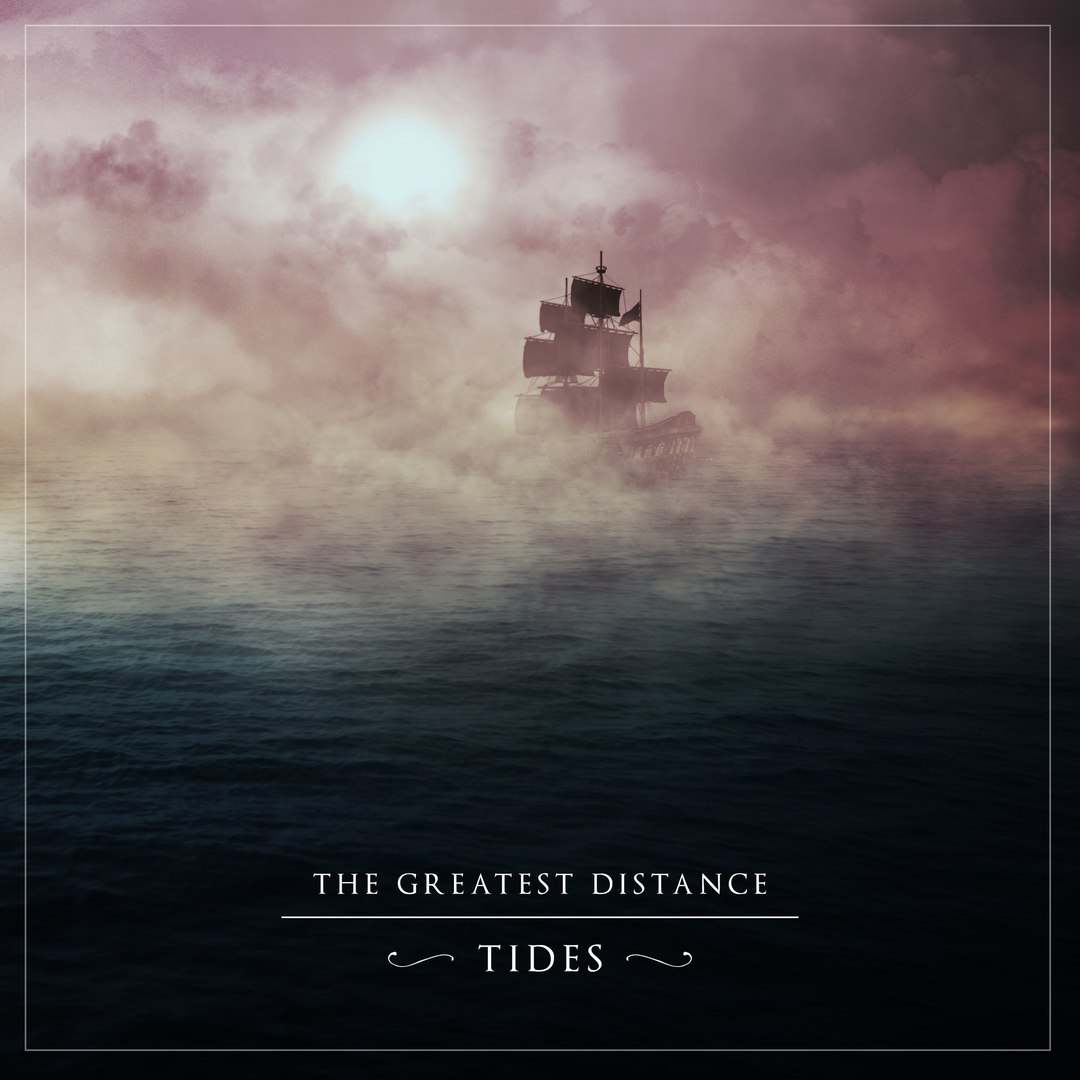 The Greatest Distance - Tides (EP) (2016)