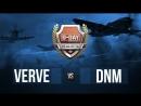 D DAY | 7x7 | VERVE vs. DNM