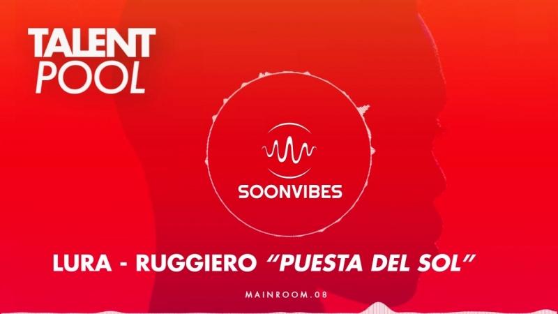 Lura Ruggiero - Puesta Del Sol [Talent Pool 8]