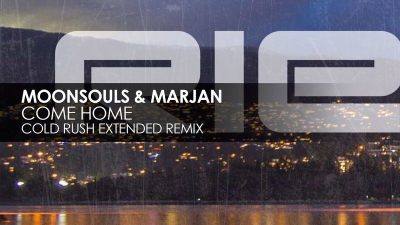 Moonsouls Marjan - Come Home (Cold Rush Extended Remix)