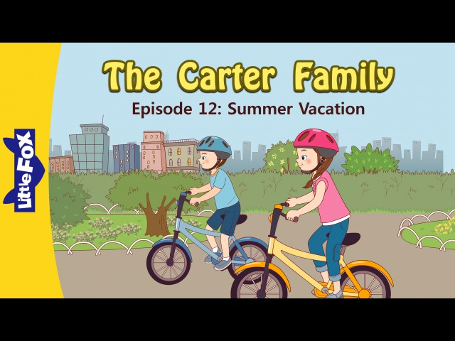 The Carter Family 12 Summer Vacation | Level 3 | By Little Fox