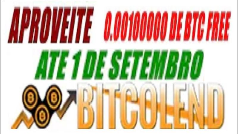 【BITCOLEND】☛Corre !! | Free no cadastro $10 ou 100K Satoshis | Válido até 1 de Setembro