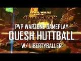 SWTOR Quesh Huttball PVP Gameplay W LibertyBaller