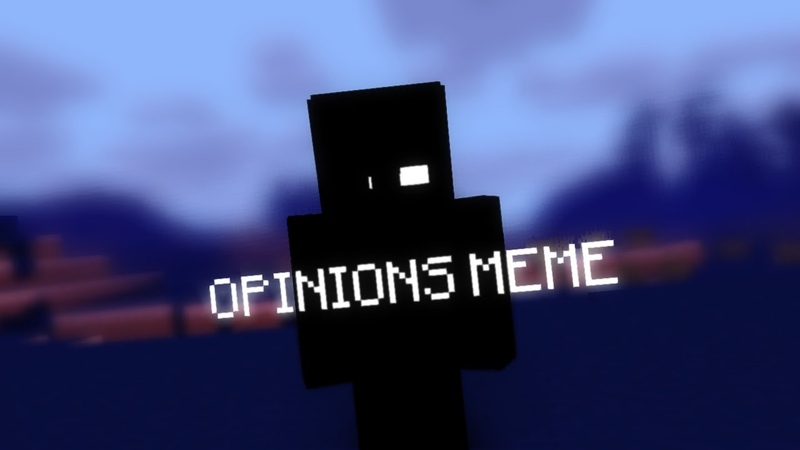 Opinions meme-minecraft animtion