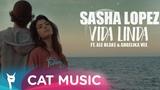 Sasha Lopez - Vida Linda ft Ale Blake &amp Angelika Vee (Official Video)