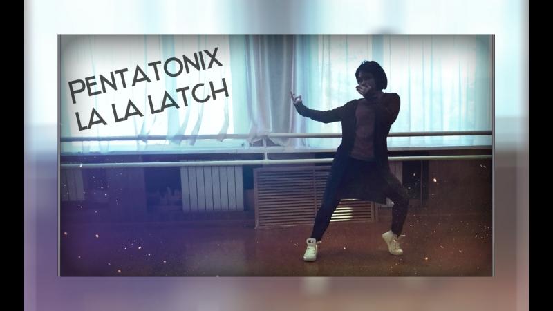 Pentatonix - la la latch │ Lia Kim choreography