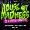 29 АВГУСТА | HOUSE OF MADNESS | КЛУБ ВОЗДУХ