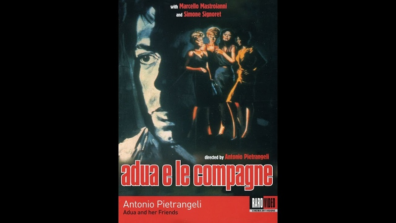 Adua e le compagne (Adua And Her Friends) - Film completo Full Movie by FilmClips