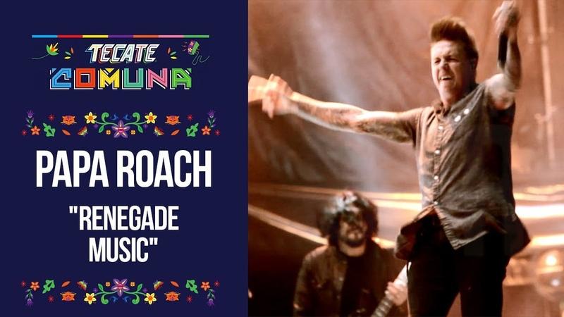 Tecate Comuna - Papa Roach - Renegade Music