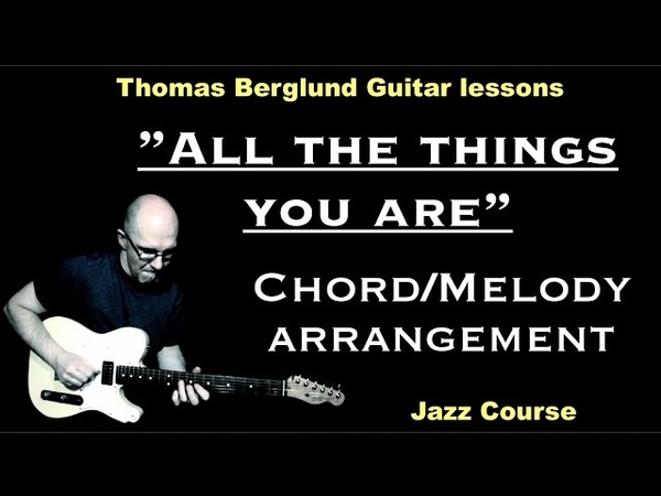 All the things you are chord/melody - Jazz course - Jazz Guitar lessons
