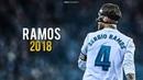 Sergio Ramos 2018 El Capitan ● Tackles Passes Skills Goals ● HD