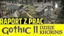RAPORT O STANIE PRAC GOTHIC II Dzieje Khorinis