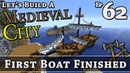 How To Build A Medieval City :: E62 :: First Boat Finished :: Minecraft :: Z One N Only