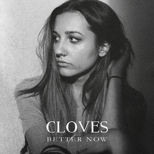 Cloves альбом Better Now