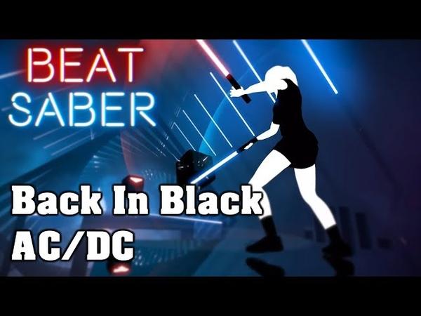 Beat Saber - Back In Black - AC/DC (custom song) | FC