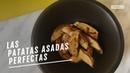 EL COMIDISTA | Las patatas asadas perfectas (o casi)