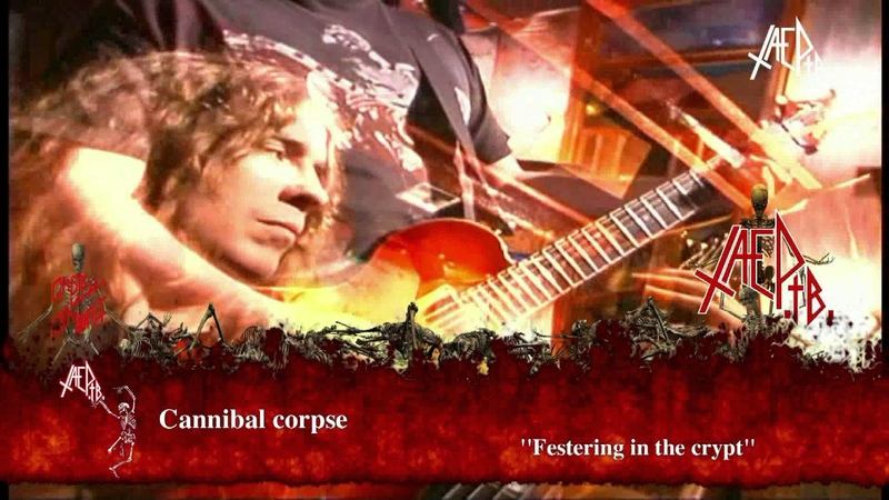 Cannibal corpse ''Festering in the crypt''