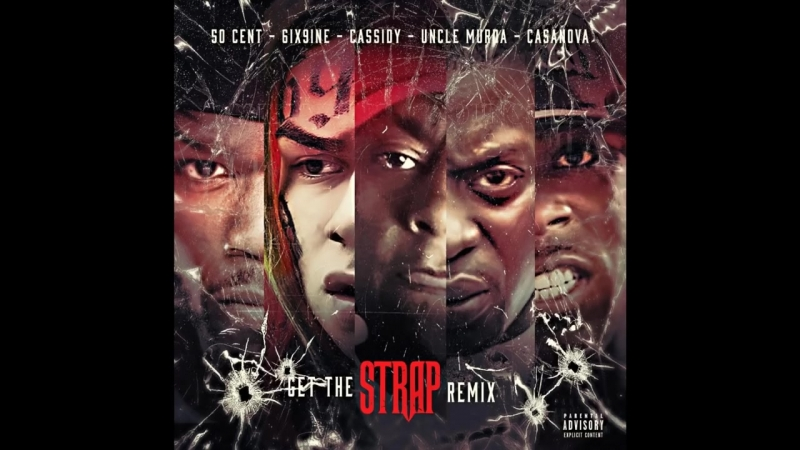 Cassidy-Get The Strap-50 Cent, 6ix9ine, Casanova Uncle Murda