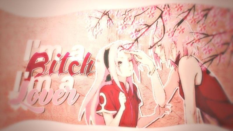 ❀𝓑𝓒𝓑𝓢❀ I'm a Bitch, I'm a Lover ✿ Haruno Sakura's Birthday 2❀18ᴹᴱᴾ