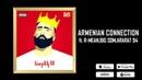 NAREK METS HAYQ/ARMENIAN CONNECTION ft. R-MEAN,BIG SOM,ARARAT 94/ALBUM NAREK III