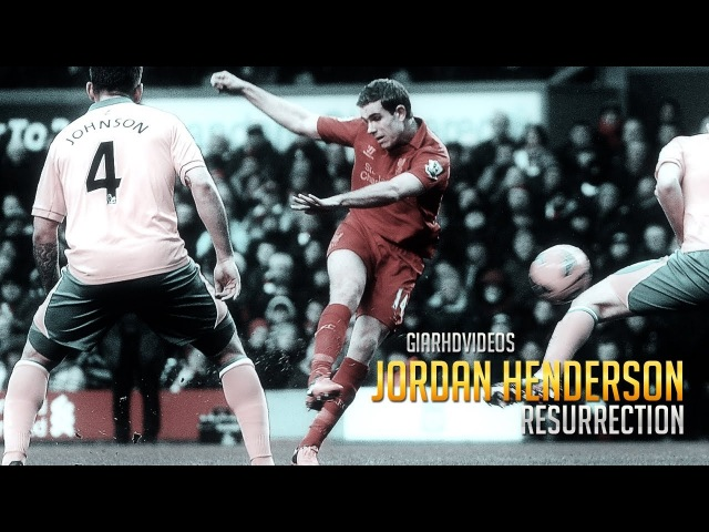 Jordan Henderson - Resurrection | HD by GIAR