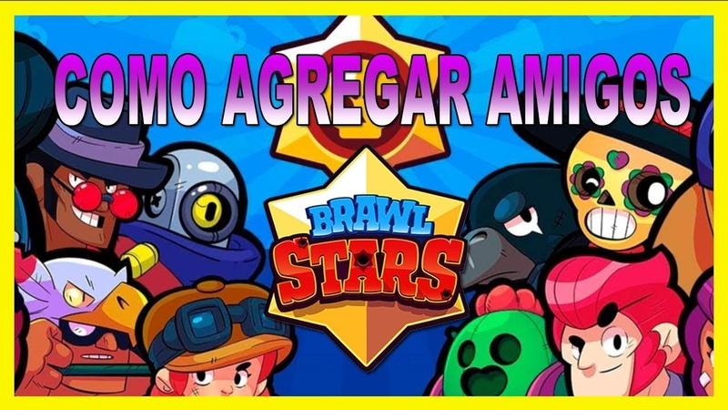 ✅ COMO AGREGAR AMIGOS 【EN BRAWL STARS】▷JUGAR CON AMIGOS, Brawl Stars ✅