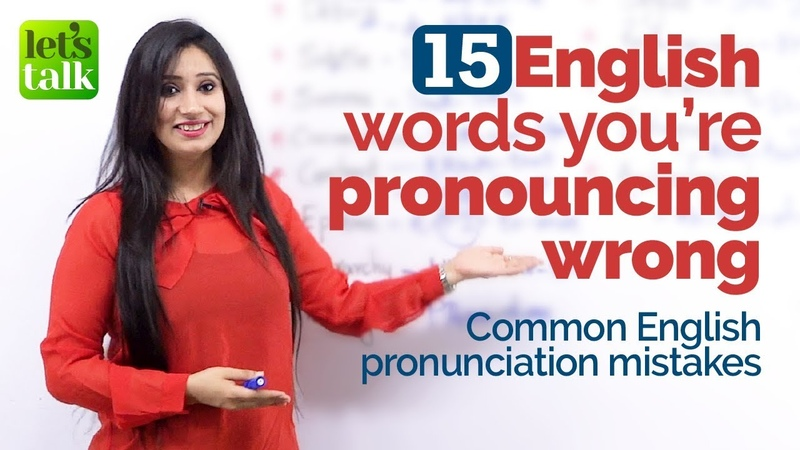 15 English words you're mispronouncing Common Pronunciation mistakes with difficult English words