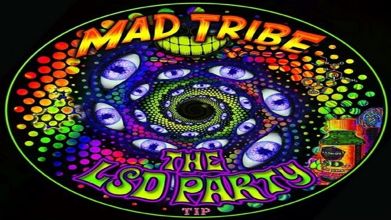 Mad Tribe - LSD Party (Kicking In) ᴴᴰ