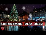 6 h. Christmas Music 2019 Pop Smooth Jazz Instrumental Relaxing Background Music Emotion