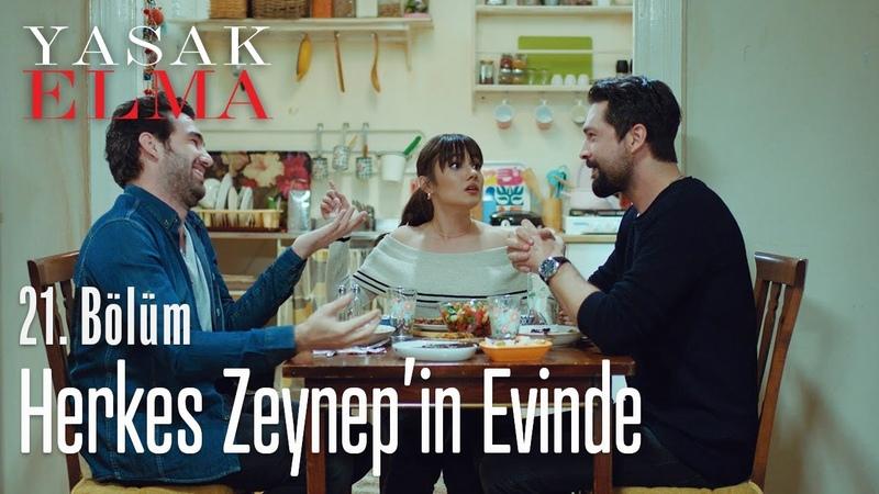 Zeynepin evine gelmeyen kalmadı - Yasak Elma 21. Bölüm